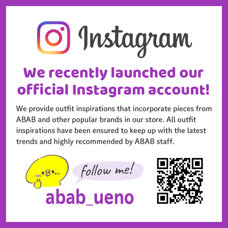 We recently launched our official Instagram account! We provide outfit inspirations that incorporate pieces from ABAB and other popular brands in our store. All outfit inspirations have been ensured to keep up with the latest trends and highly recommended by ABAB staff.